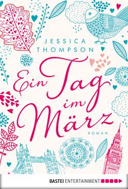 Ein Tag im März von Schmidt,  Dietmar, Thompson,  Jessica