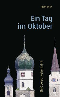 Ein Tag im Oktober von Beck,  Albin, Biberacher Verlagsdruckerei