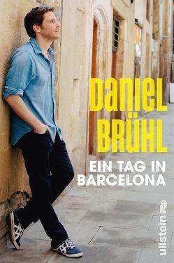 Ein Tag in Barcelona von Brühl,  Daniel, Cáceres,  Javier