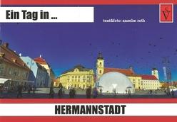 Ein Tag in … Hermannstadt von Roth,  Anselm
