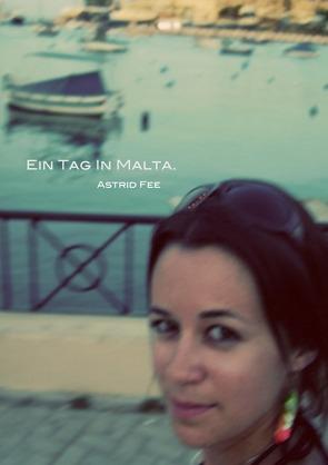 Ein Tag in Malta. von Fee,  Astrid