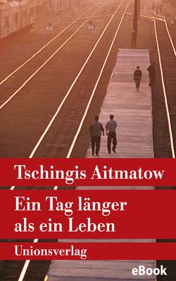 Ein Tag länger als ein Leben von Aitmatow,  Tschingis, Kossuth,  Charlotte