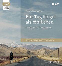 Ein Tag länger als ein Leben von Aitmatow,  Tschingis, Friedrichsen,  Uwe, Kossuth,  Charlotte
