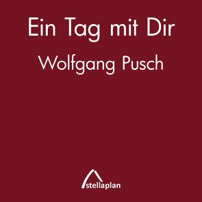 Ein Tag mit Dir von Pusch,  Wolfgang