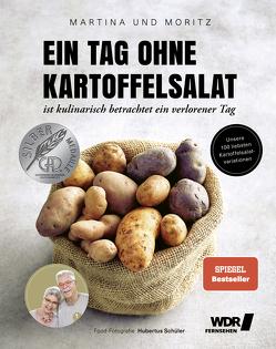 """Ein Tag ohne Kartoffelsalat ist kulinarisch betrachtet ein verlorener Tag von Meuth,  Martina, Neuner-Duttenhofer,  """"Moritz"""" Bernd, Schüler,  Hubertus"""