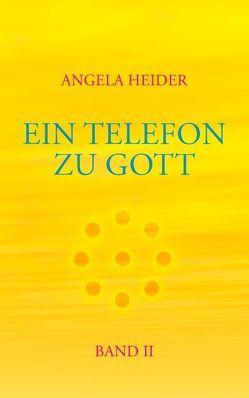 Ein Telefon zu Gott Band 2 von Heider,  Angela