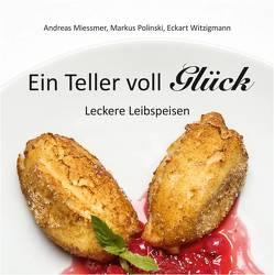 Ein Teller voll Glück von Miessmer,  Andreas, Polinski,  Markus, Witzigmann,  Eckart