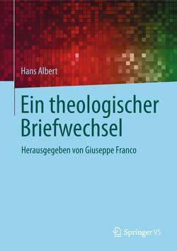 Ein theologischer Briefwechsel von Albert,  Hans, Franco,  Giuseppe