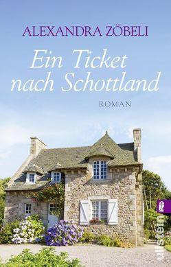 Ein Ticket nach Schottland von Zöbeli,  Alexandra