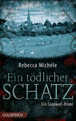 Ein tödlicher Schatz von Michéle,  Rebecca
