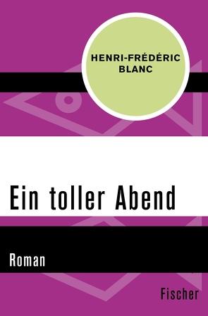 Ein toller Abend von Blanc,  Henri-Frédéric, Denzler,  Claudia