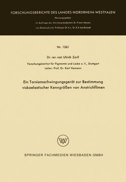 Ein Torsionsschwingungsgerät zur Bestimmung viskoelastischer Kenngrößen von Anstrichfilmen von Zorll,  Ulrich
