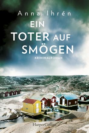 Ein Toter auf Smögen von Ackermann,  Ulla, Ihrén,  Anna