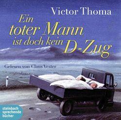 Ein toter Mann ist doch kein D-Zug von Thoma,  Victor, Vester,  Claus