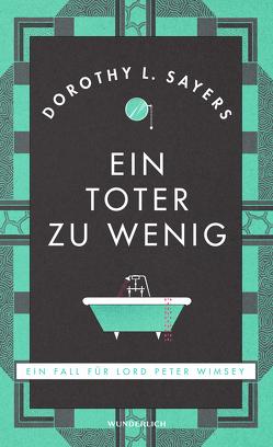 Ein Toter zu wenig (Neuausgabe) von Bayer,  Otto, Sayers,  Dorothy L.