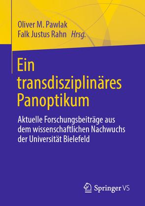 Ein transdisziplinäres Panoptikum von Pawlak,  Oliver, Rahn,  Falk Justus
