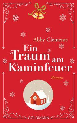 Ein Traum am Kaminfeuer von Clements,  Abby, Schumitz,  Angela
