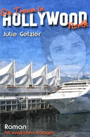 Ein Traum in Hollywood North von Getzler,  Jutie