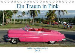 Ein Traum in Pink – Cadillac Convertible Coupé 1952 (Tischkalender 2019 DIN A5 quer) von von Loewis of Menar,  Henning