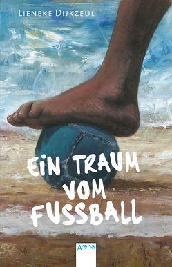 Ein Traum vom Fußball von Dijkzeul,  Lieneke, Kiefer,  Verena