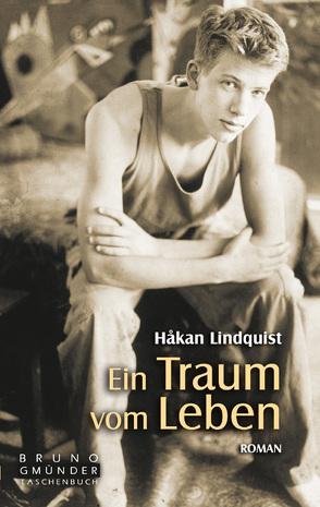 Ein Traum vom Leben von Lindquist,  Håkan
