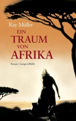 Ein Traum von Afrika von Müller,  Ray