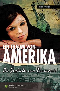 Ein Traum von Amerika von Phillips,  Dee, Spaß am Lesen Verlag GmbH