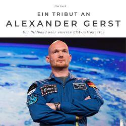 Ein Tribut an Alexander Gerst von Koch,  Tim