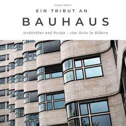 Ein Tribut an Bauhaus von Mueller,  Frank