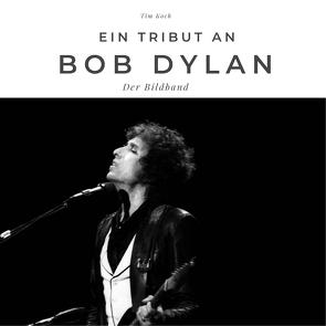 Ein Tribut an Bob Dylan von Koch,  Tim