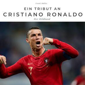 Ein Tribut an Cristiano Ronaldo von Mueller,  Frank