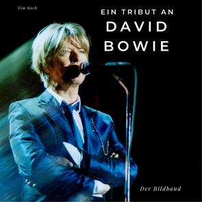 Ein Tribut an David Bowie von Koch,  Tim