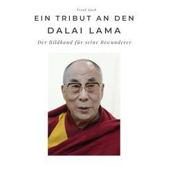Ein Tribut an den Dalai Lama von Koch,  Frank