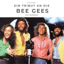 Ein Tribut an die Bee Gees von Mueller,  Frank