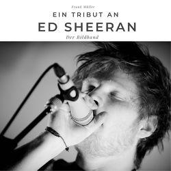 Ein Tribut an Ed Sheeran von Mueller,  Frank