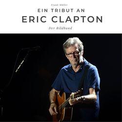 Ein Tribut an Eric Clapton von Mueller,  Frank