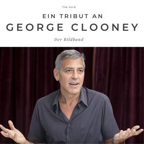 Ein Tribut an George Clooney von Koch,  Tim