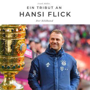 Ein Tribut an Hansi Flick von Mueller,  Frank