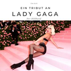 Ein Tribut an Lady Gaga von Koch,  Tim