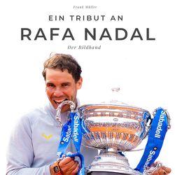 Ein Tribut an Rafa Nadal von Mueller,  Frank