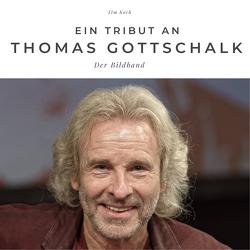 Ein Tribut an Thomas Gottschalk von Koch,  Tim