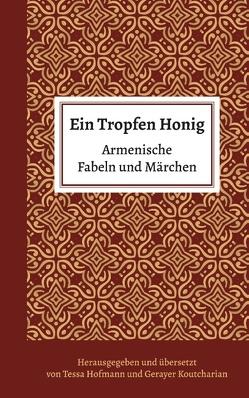 Ein Tropfen Honig von Hofmann,  Tessa, Koutcharian,  Gerayer