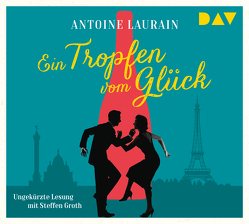 Ein Tropfen vom Glück von Claudia Kalscheuer, Groth,  Steffen, Laurain,  Antoine