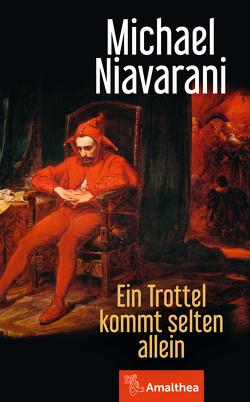 Ein Trottel kommt selten allein von Niavarani,  Michael