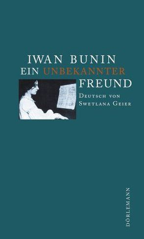 Ein unbekannter Freund von Bunin,  Iwan, Geier,  Swetlana