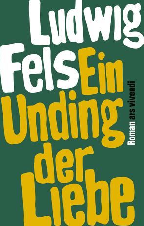 Ein Unding der Liebe (eBook) von Fels,  Ludwig, Kusz,  Fitzgerald