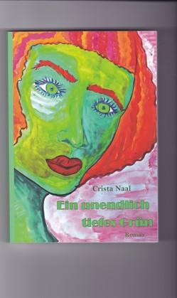 Ein unendlich tiefes Grün von Naal,  Crista