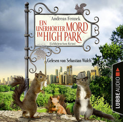 Ein unerhörter Mord im High Park von Fennek,  Andreas, Walch,  Sebastian