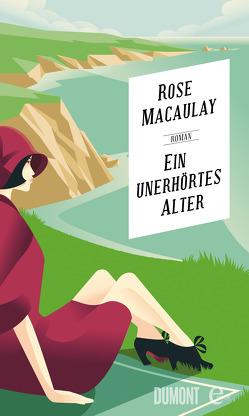 Ein unerhörtes Alter von Macaulay,  Rose, Wehrli,  Irma
