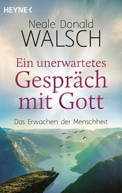 Ein unerwartetes Gespräch mit Gott von Görden,  Thomas, Walsch,  Neale Donald